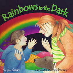 Rainbows in the Dark by Jan Coates, illustrated by Alice Priestley