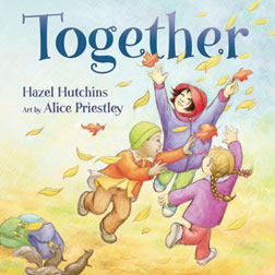 Together by Hazel Hutchins, art by Alice Priestley